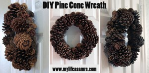 DIY Pine Cone Wreath {My Life as a Mrs}