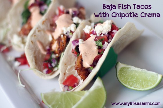 Baja Fish Tacos with Chipotle Crema | My Life as a Mrs
